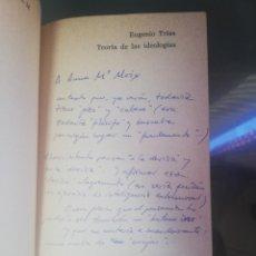 Libros de segunda mano: EUGENIO TRÍAS DEDICACIÓN A LA HERMANA DE TERENCI MOIX EN LA OBRA ''TEORIA DE LAS IDEOLOGÍAS''-. Lote 177282584