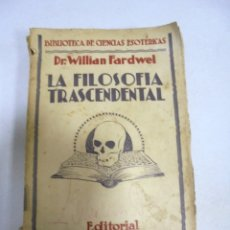 Libros de segunda mano: LA FILOSOFIA TRASCENDENTAL. WILLIAN FARDWEL. EDITORIAL CARO RAGGIO. MADRID.. Lote 177338110