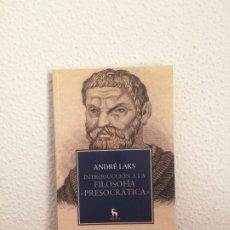 Livres d'occasion: INTRODUCCIÓN A LA FILOSOFÍA PRESOCRÁTICA - ANDRÉ LAKS - GREDOS. Lote 177402670