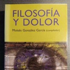 Libros de segunda mano: FILOSOFÍA Y DOLOR. - MOISÉS GONZÁLEZ GARCÍA (COMPILADOR) . TECNOS. . Lote 177513568