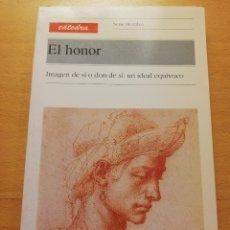 Libros de segunda mano: EL HONOR. IMAGEN DE SÍ O DON DE SÍ: UN IDEAL EQUÍVOCO (MARIE GAUTHERON, ED.) CATEDRA. Lote 178143938