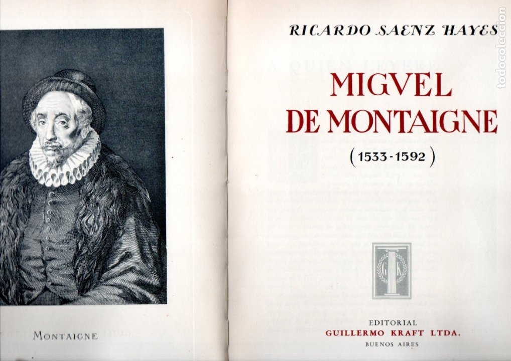 Libros de segunda mano: R. SAENZ HAYES : MIGUEL DE MONTAIGNE (KRAFT, 1946) EDICIÓN DE LUJO NUMERADA - Foto 2 - 178367555