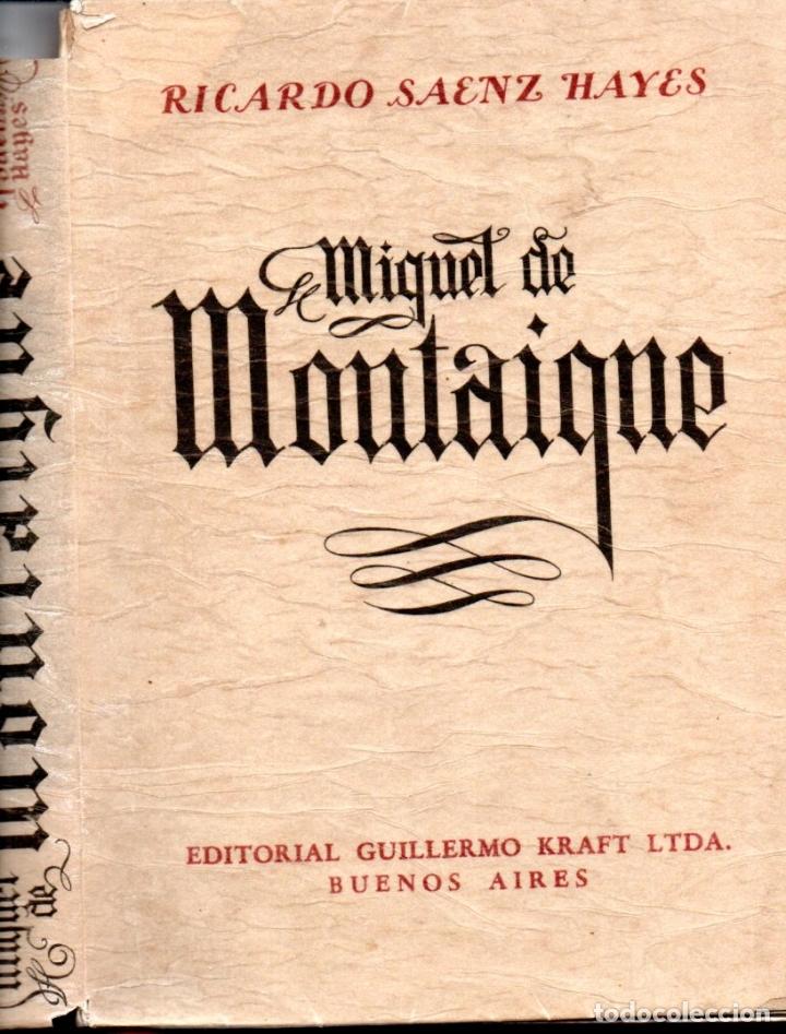 R. SAENZ HAYES : MIGUEL DE MONTAIGNE (KRAFT, 1946) EDICIÓN DE LUJO NUMERADA (Libros de Segunda Mano - Pensamiento - Filosofía)
