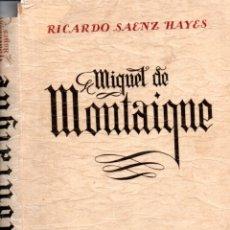 Libros de segunda mano: R. SAENZ HAYES : MIGUEL DE MONTAIGNE (KRAFT, 1946) EDICIÓN DE LUJO NUMERADA. Lote 178367555