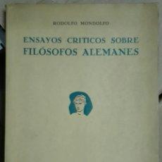 Libros de segunda mano: RODOLFO MONDOLFO. ENSAYOS CRÍTICOS SOBRE FILÓSOFOS ALEMANES. 1946. Lote 178446823