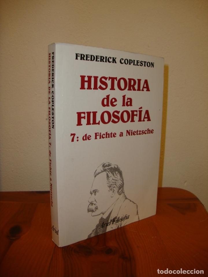 HISTORIA DE LA FILOSOFÍA, 7: DE FICHTE A NIETZSCHE - FREDERICK COPLESTON - ARIEL, RARO (Libros de Segunda Mano - Pensamiento - Filosofía)