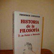 Libros de segunda mano: HISTORIA DE LA FILOSOFÍA, 7: DE FICHTE A NIETZSCHE - FREDERICK COPLESTON - ARIEL, RARO. Lote 178618855