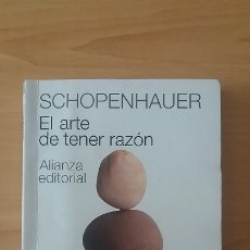 Libros de segunda mano: EL ARTE DE TENER RAZÓN - SCHOPENHAUER - ALIANZA EDITORIAL. Lote 178753628