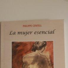 Libros de segunda mano: LA MUJER ESENCIAL- PHILIPPE CENTELL. Lote 178800232