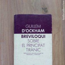Libros de segunda mano: BREVILOQUI SOBRE EL PRINCIPAT TIRÀNIC. GUILLEM D'OCKHAM. EDITORIAL LAIA.. Lote 178865387