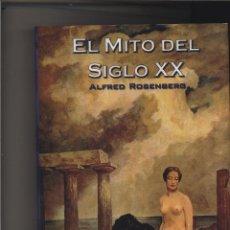 Libros de segunda mano: EL MITO DEL SIGLO XX ROSENBERG ALFRED EDITORIAL RETORNO GASTOS DE ENVIO GRATIS VEINTE. Lote 195011397