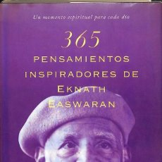 Libros de segunda mano: 365 PENSAMIENTOS INSPIRADORES DE EKNATH EASWARAN. Lote 178953110