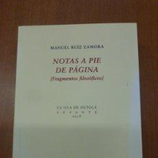 Libros de segunda mano: MANUEL RUIZ ZAMORA. NOTAS A PIE DE PÁGINA: FRAGMENTOS FILOSÓFICOS. SEVILLA: LA ISLA DE SILTOLÁ, 2018. Lote 179044103
