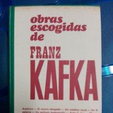 Libros de segunda mano: OBRAS ESCOGIDAS DE FRANZ KAFKA. Lote 179050195
