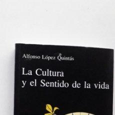 Libri di seconda mano: LA CULTURA Y EL SENTIDO DE LA VIDA - ALFONSO LOPEZ QUINTAS. Lote 179053760