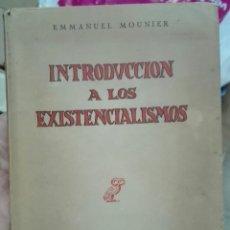Libros de segunda mano: EMMANUEL MOUNIER. INTRODUCCIÓN A LOS EXISTENCIALISMOS. . Lote 179116178