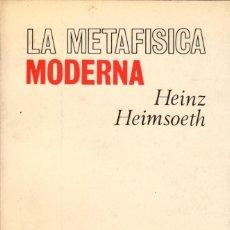 Libros de segunda mano: LA METAFÍSICA MODERNA / HEINZ HEIMSOETH. Lote 179155008