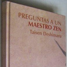 Libros de segunda mano: PREGUNTAS A UN MAESTRO ZEN, TAISEN DESHIMARU, RBA TAPA DURA. Lote 179195898