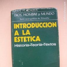 Libros de segunda mano: INTRODUCCIÓN A LA ESTÉTICA ( HISTORIA-TEORÍA-TEXTOS ).- JUAN PLAZAOLA.- B.A.C.-1973. Lote 179201367