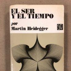 Libros de segunda mano: EL SER Y EL TIEMPO. MARTIN HEIDEGGER. CFE. 478 PÁGINAS.. Lote 179533610
