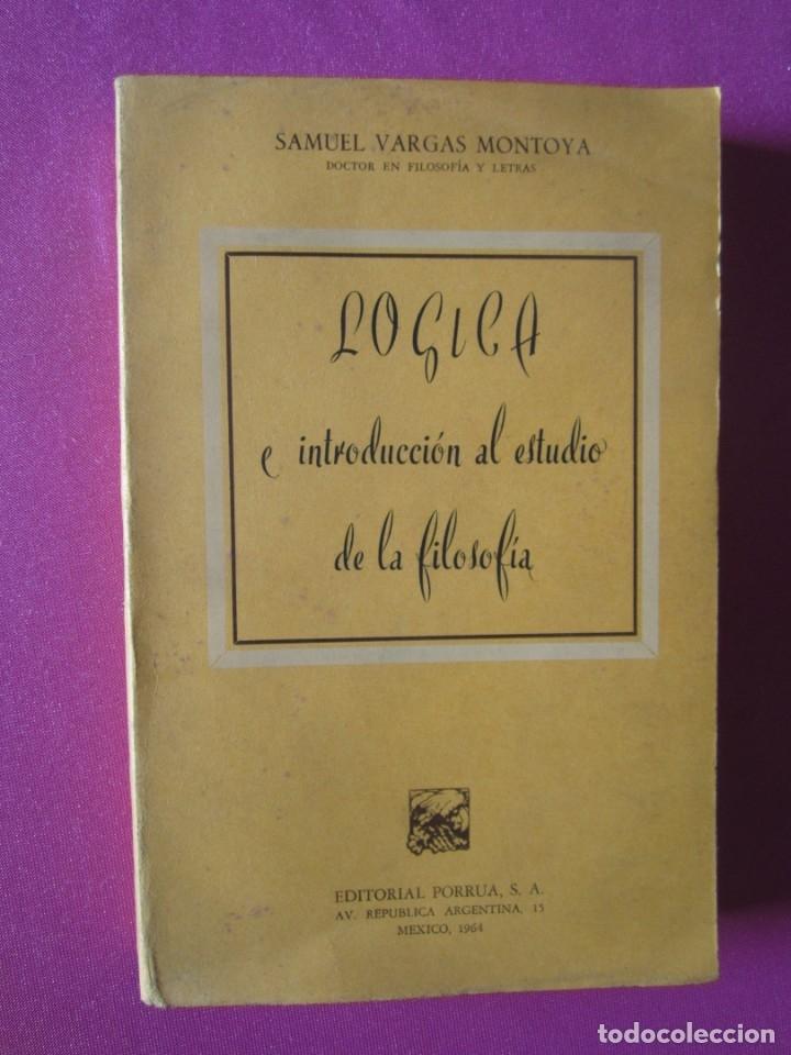 LOGICA E INTRODUCCION AL ESTUDIO DE LA FILOSOFIA EDICION DE 2000 EJEMPLARES (Libros de Segunda Mano - Pensamiento - Filosofía)