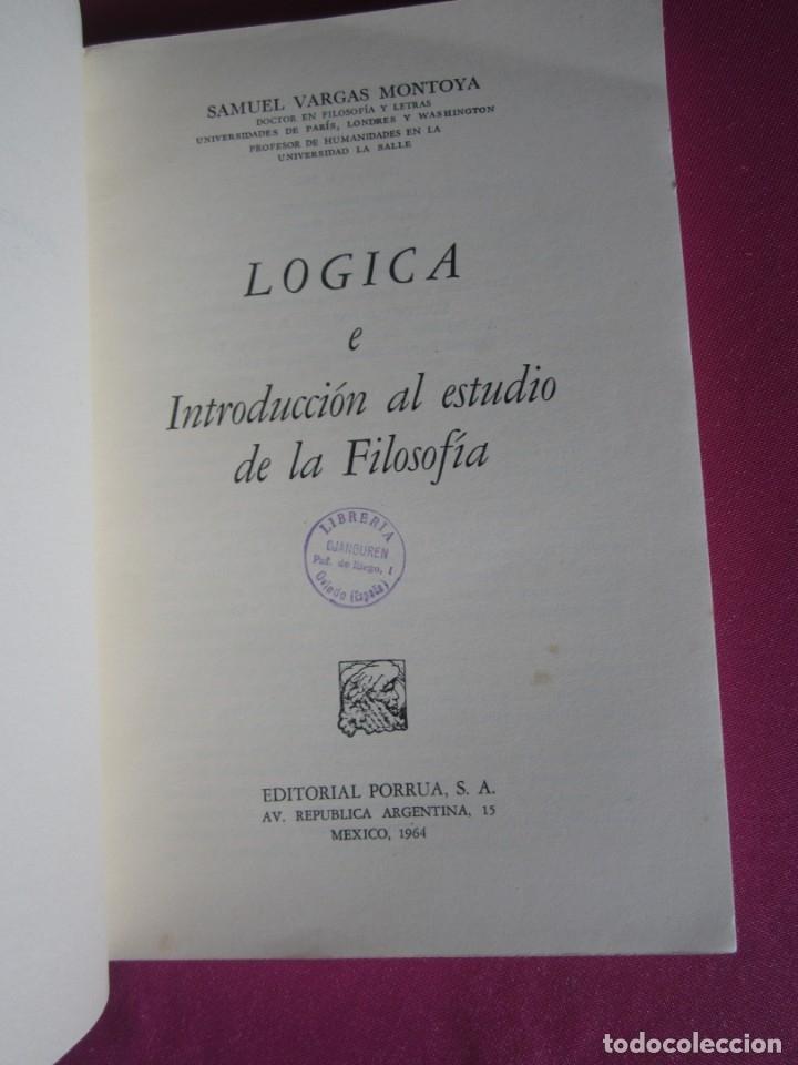Libros de segunda mano: LOGICA E INTRODUCCION AL ESTUDIO DE LA FILOSOFIA EDICION DE 2000 EJEMPLARES - Foto 6 - 179956421