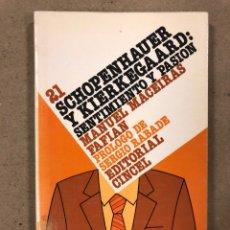 Libros de segunda mano: SCHOPENHAUER Y KIERKEGAARD: SENTIMIENTO Y PASIÓN. MANUEL MACEIRAS FAFIAN. SERIE HISTORIA. Lote 180032130