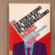 Libros de segunda mano: UN HUMANISMO DEL SIGLO XX: EL PERSONALISMO. A. DOMINGO MORATALLA. SERIE HISTORIA DE LA FILOSOFÍA N°. Lote 180032626