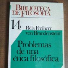 Libros de segunda mano: BÉLA FREIHERR VON BRANDENSTEIN - PROBLEMAS DE UNA ÉTICA FILOSÓFICA. Lote 180106253