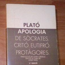 Libros de segunda mano: PLATÓ - APOLOGIA DE SÒCRATES / CRITÓ / EUTIFRÓ / PROTÀGORES - LAIA, 1982 . Lote 179550212