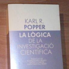 Libros de segunda mano: KARL R. POPPER - LA LÒGICA DE LA INVESTIGACIÓ CIENTÍFICA - LAIA, 1985. Lote 179555377