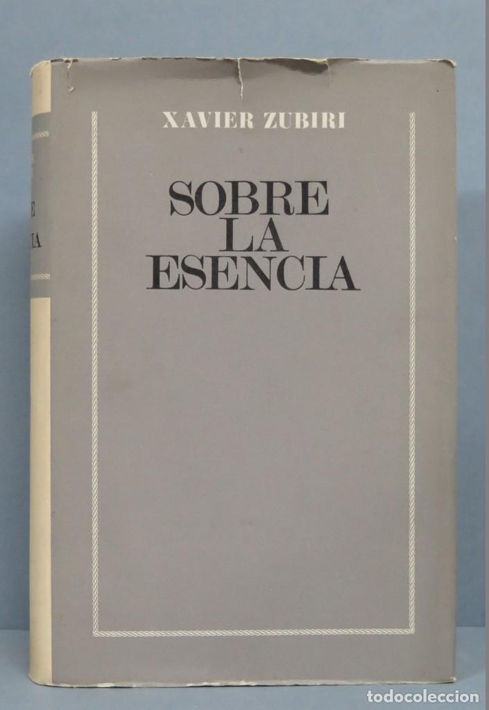 SOBRE LA ESENCIA. ZUBIRI (Libros de Segunda Mano - Pensamiento - Filosofía)