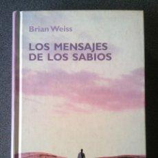 Libros de segunda mano: LOS MENSAJES DE LOS SABIOS BRIAN WEISS. Lote 180228491