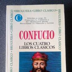 Libros de segunda mano: CONFUCIO LOS CUATRO LIBROS CLÁSICOS. Lote 180230197
