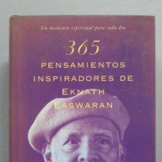 Libros de segunda mano: 365 PENSAMIENTOS INSPIRADORES DE EKNATH EASWARAN. Lote 180280645