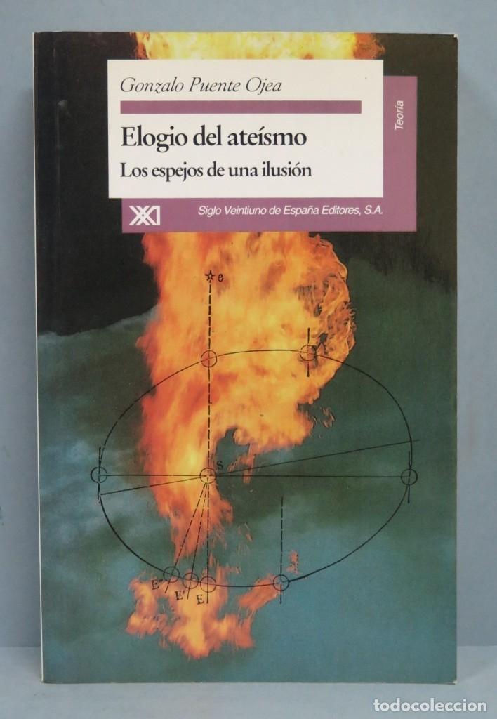 ELOGIO DEL ATEISMO. GONZALO PUENTE OJEA (Libros de Segunda Mano - Pensamiento - Filosofía)