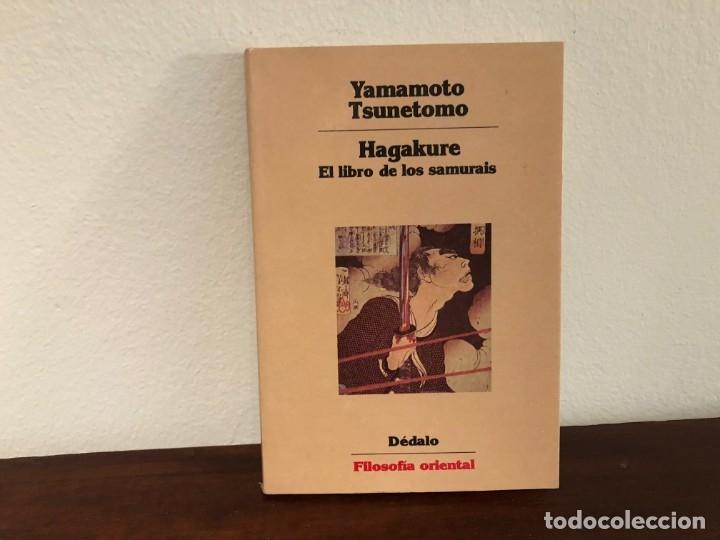 Libros de segunda mano: Hagakure. El libro de los samurais. Yamamoto Tsunetomo. Editorial Dédalo. Filosofia Oriental . Japon - Foto 2 - 180285402