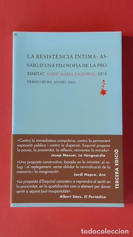 LA RESISTÈNCIA ÍNTIMA. ASSAIG D'UNA FILOSOFIA DE LA PROXIMITAT - JOSEP MARIA ESQUIROL CALAF - QUADER (Libros de Segunda Mano - Pensamiento - Filosofía)