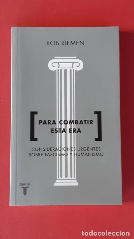 PARA ?COMBATIR ESTA ERA - ROB RIEMEN - TAURUS 2017 (Libros de Segunda Mano - Pensamiento - Filosofía)