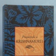 Libros de segunda mano: PREGUNTALE A KRISHNAMURTI. Lote 180348515