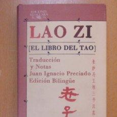 Libros de segunda mano: EL LIBRO DEL TAO / LAO ZI / 1981. ALFAGUARA. Lote 180407567