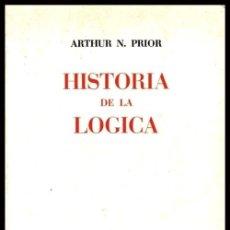 Libros de segunda mano: HISTORIA DE LA LOGICA. ARTHUR N. PRIOR. FILOSOFIA. PENSAMIENTO.. Lote 180421355