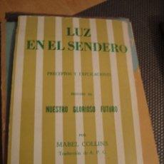 Libros de segunda mano: LUZ EN EL SENDERO. PRECEPTOS Y EXPLICACIONES. MABEL COLLINS. ED. ORION. 1978.. Lote 180428233