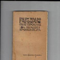 Libros de segunda mano: RALPH WALDO EMERSON LAS OBRAS COMPLETAS HOMBRES SIMBOLICOS 1941. Lote 180433842