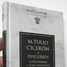 Libros de segunda mano: DISCURSOS. CATILINARIAS Y OTROS DISCURSOS - M. TULIO CICERÓN. Lote 180449317