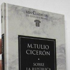 Libros de segunda mano: SOBRE LA REPÚBLICA - M. TULIO CICERÓN. Lote 180449443