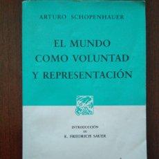 Libros de segunda mano: ARTHUR SCHOPENHAUER - EL MUNDO COMO VOLUNTAD Y REPRESENTACIÓN - PORRÚA. Lote 180461831