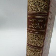 Libros de segunda mano: GABRIEL MIRÓ OBRAS COMPLETAS . Lote 180479668