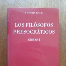 Libros de segunda mano: LOS FILOSOFOS PRESOCRATICOS, OBRAS I, BIBLIOTECA CLASICA GREDOS, RBA, 2015. Lote 180514570