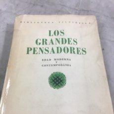 Libros de segunda mano: LOS GRANDES PENSADORES II· EDAD MODERNA Y CONTEMPORANEA ESPASA CALPE BIBLIOTECA FILOSOFICA 1940. Lote 180517565